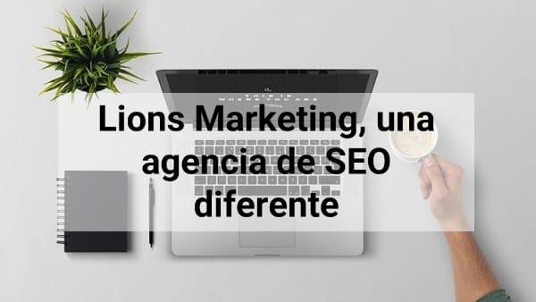 Lions Marketing, agencia SEO diferente 2021